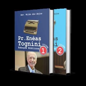 Pr. Enéas Tognini: Esboços Bíblicos (Vol 1 e 2)